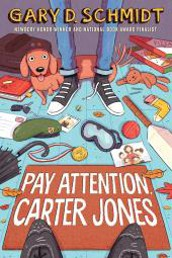 Pay Attention Carter Jones By Gary Schmidt