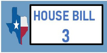 IMPORTANT HOUSE BILL 3 INFORMATION FOR YOU