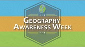 November 13-18-Geogrpahy Awareness Week