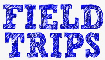 FIELD TRIP REMINDERS:
