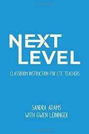 #4 - Next Level Classroom Instruction for CTE Teachers