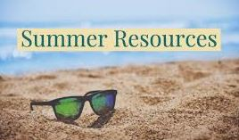 Fun and Informative Summer Resources for Students & Families