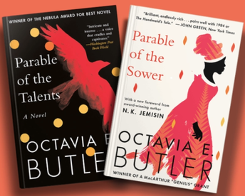 Parable of the Sower and Parable of the Talents by Octavia Butler