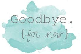 Farewell for Now
