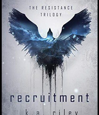 Recruitment: The Resistance Trilogy Book One by K.A. Riley