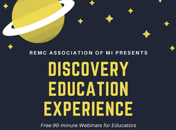 REMC Association of MI Presents Discovery Education Experience (Free 90-minute Webinars for Educators)