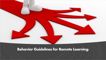 Behavior Guidelines for Remote Learning
