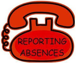 TO REPORT ABSENCES...