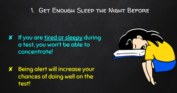 Get enough sleep the night before!