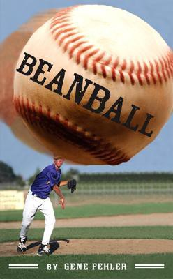 Beanball by Gene Fehler