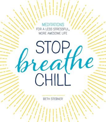 Stop, Breathe, Chill