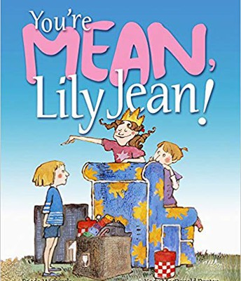 You're Mean Lily-Jean