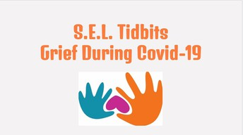 Grief & Loss During Covid-19 - An informational video by TVUSD's SEL Team