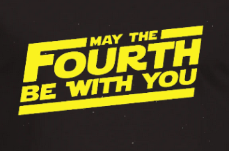 SAVE THE DATE:  May The Fourth Be With You - May 4th