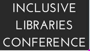 Inclusive Libraries Conference