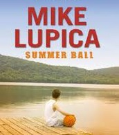 Summer Ball By: Mike Lupica