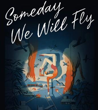 *Someday We Will Fly by Rachel DeWoskin