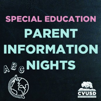 CVUSD's Special Education Department is Hosting a Parent Information Night on February 6th