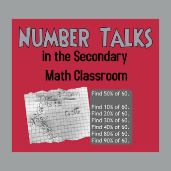 Number Talks in the Secondary Math Classroom