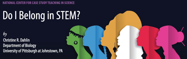 Silhouettes of varied people in a rainbow of colors on a black background. Text: Nationan Center for Case Study Teaching in Science. Do I belong in STEM? by Christine Dahlin