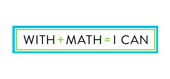 WITH + MATH = I CAN