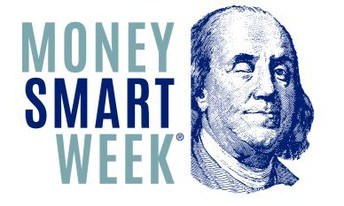 Money Smart Week- March 30 - April 6