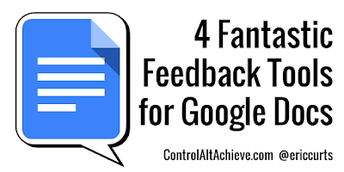 Google Feedback Tools From You to Your Students