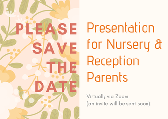 Nursery and Reception Parents - Save the Date - Tuesday 21st April - by Ms Gillian Smith