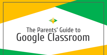 Parent's Guide to Google Classroom