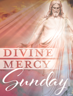 Divine Mercy Sunday-April 19, 2020