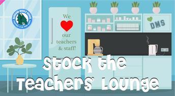 PTSA Fundraisers: *NEW* Stock the Teachers' Lounge