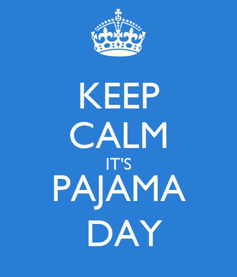 MONDAY'S SPIRIT DAY IS PAJAMA DAY!