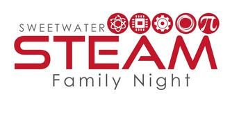 """Sweetwater STEAM Family Night """"For Student by Students"""""""