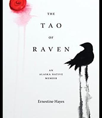 The Tao of Raven: An Alaska Native Memoir
