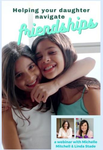Helping Your Daughter Navigate Friendships Webinar