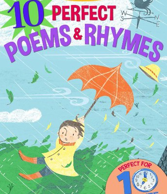 10 Perfect Poems & Ryhmes for 4-8 year olds by Arcturus Publishing