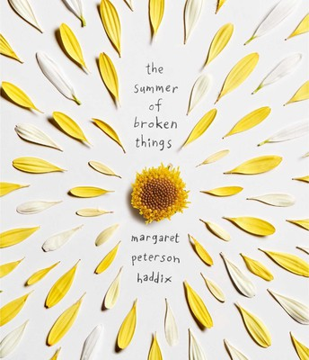 The Summer of Broken Things--Margaret Peterson Haddix