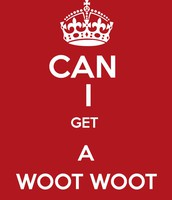 CAN I GET A WOOT WOOT!