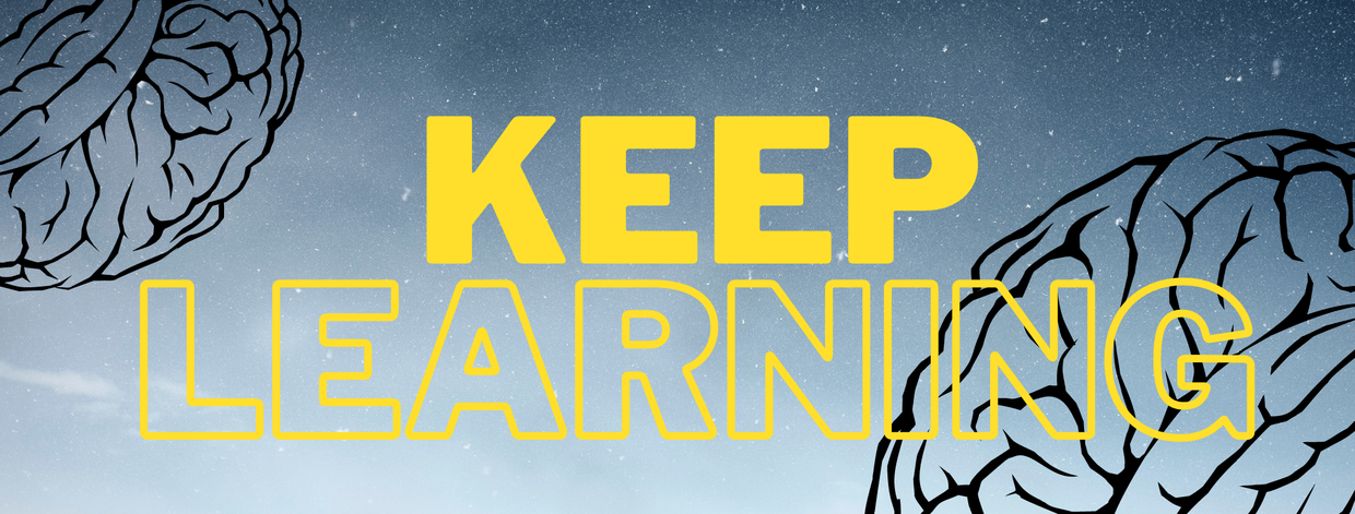 A blue-gray sky with whispery clouds and some stars shine in the background.  The upper left and lower right corners have an outline of a brain.  Bright yellow text reads: Keep learning.
