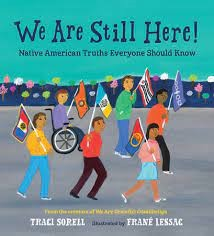 WE ARE STILL HERE by Traci Sorell and Frane Lesac
