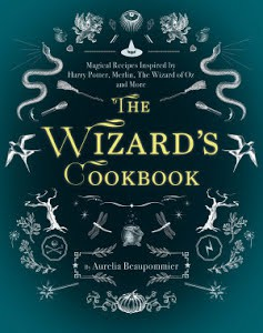 The Wizard's Cookbook by Anurelia Beaupommier
