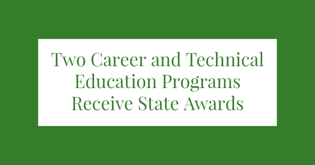 Two Career and Technical Education Programs Receive State Awards