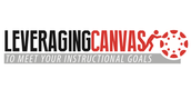 LEVERAGING CANVAS to Meet Your Instructional Goals