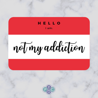 Hello I am: Not My Addiction