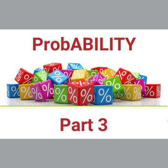 ProbABILITY: Increase Your Odds! - Part 3