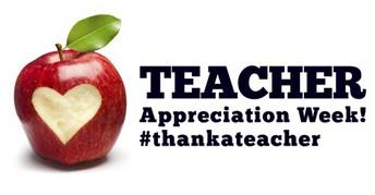 May 6th - May 10th - Teacher Appreciation Week