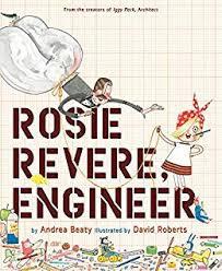 Rosie Revere, Engineer by Andrea Beaty : a Mrs. Redmond Read-Aloud