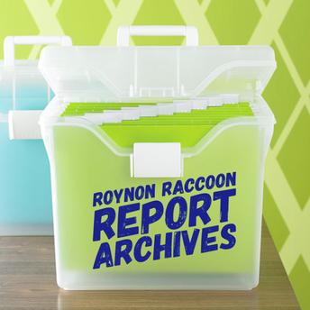 Read Previous Roynon Raccoon Reports!