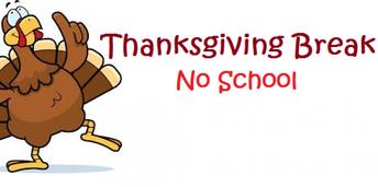 Thankgsgiving break no school