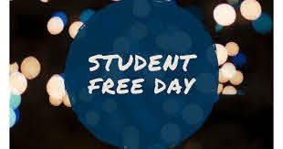 Student Free Day Tomorrow!